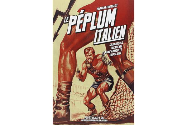 Le Péplum italien - Florent Fourcart